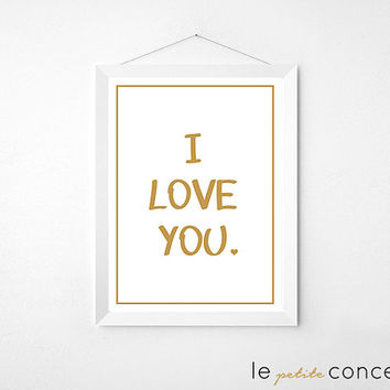 Gold Poster, I Love You Art, Teenager Room Decoration, Trendy Wall Art, Gift for Beloved, Bedroom Wall,Digital Print, Instant Download