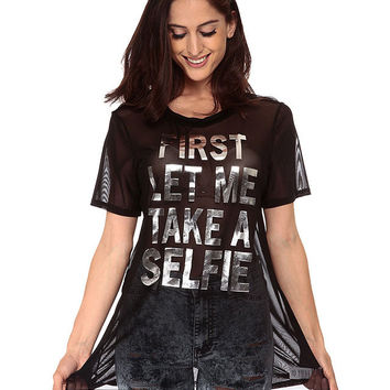 First Let Me Take A Selfie Graphic Print Mesh T-shirt