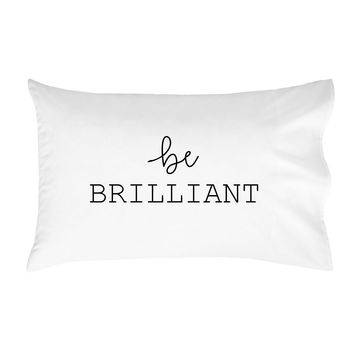 be Brilliant Pillowcases - Standard Size Pillowcase(1 20x30 inch, Black) Graduation Gifts Christmas Present College Dorm Room Accessories