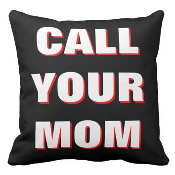 Black, White & Red Call Your Mom Throw Pillow