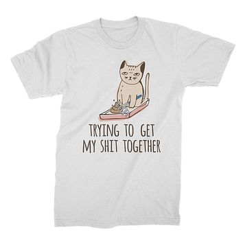 Trying to Get My Sht Together Shirt Funny Cat Mom Shirt Cat Life Shirts