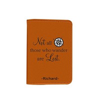 Not All Who Wander Are Lost [Name Customized] Leather Passport Holder - Leather Passport Cover - Travel Accessory- Travel Wallet for Women and Men_SCORPIOshop