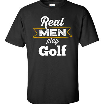 Real Men Play Golf - Unisex Tshirt