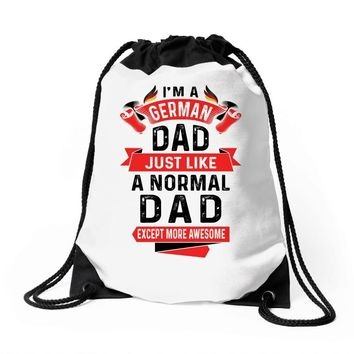 I'm a German Dad Just Like a Normal Dad Except More Awesome Drawstring Bags