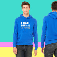 I Hate Everyone (& Pants) sweatshirt hoodie