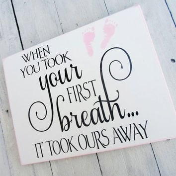 "Baby shower gift ideas, Baby boys girls, ""When you too your first breath it took ours away"", pick footprint color, baby nursery decor signs"