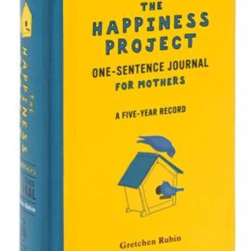THE HAPPINESS PROJECT: FOR MOTHERS ONE SENTENCE JOURNAL