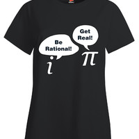 Be Rational Get Real Funny Math Numbers Design - Ladies T Shirt