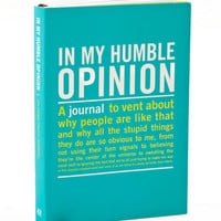 IN MY HUMBLE OPINION: AN INNER TRUTH JOURNAL