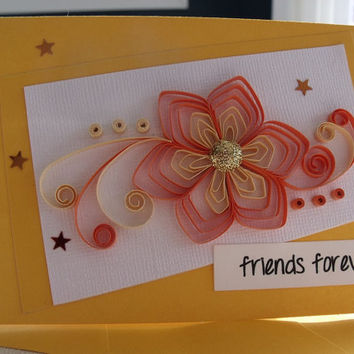 handmade paper quilled friendship greeting card –  friends forever