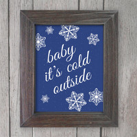 Navy Blue Holiday Decor Art Print / Snowflake Christmas - Baby It's Cold Outside - Christmas Wall Art - Red Green Navy Blue
