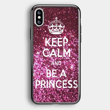 Keep Calm And Be A Princess iPhone XS Case   Casefruits