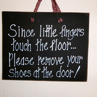 Little fingers touch floor, remove dirty shoes, small children baby crawling, Mother sign, no mud, welcome door sign, house humor, door