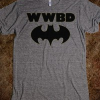 WWBD (what would batman do?) - THE FORTRESS OF NERDITUDE