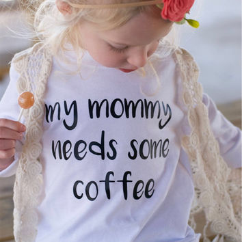 My mommy needs some coffee, mom needs coffee, coffee drinker, mom life shirt, but first coffee, coffee drinker, coffee lover, mommy is tired