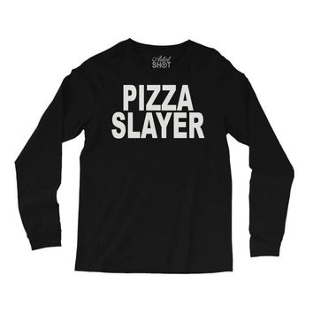 pizza slayer (2) Long Sleeve Shirts