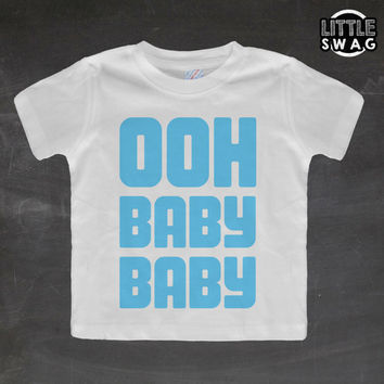 Ooh Baby Baby Blue  (white shirt) - toddler apparel, kids t-shirt, children's, kids swag, fashion, clothing, swag style