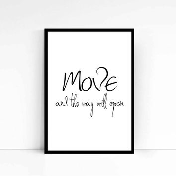 Zen Proverb Quote Inspirational Art Print Move And The Way Will Open Typography Poster 8x10 Motivational Quote Poster Wall Decor Print