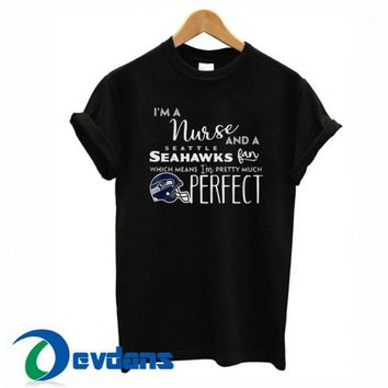 I'm A Nurse And A Seattle T Shirt Women And Men Size S To 3XL
