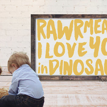 RAWR Means I Love You In Dinosaur Sign | Framed Wood Sign| Nursery Sign| Nursery Room Decor| Neutral Wall Art| Playroom Sign | HAND LETTERED
