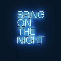 neon bring on the night - Google Search