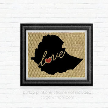 Ethiopia Love! Burlap Printed Wall Art: Print, Silhouette, Heart, Home, Rustic, Wall Art, Artwork, Christian, Mission, Map, Country, Africa