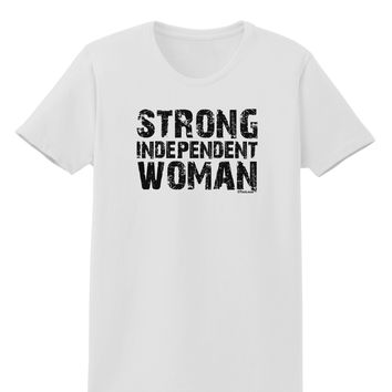 Strong Independent Woman Womens T-Shirt