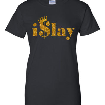 Ladies I Slay Beyonce Formation Themed Shirt