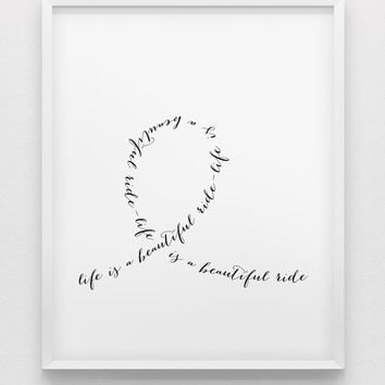 life is a beautiful ride print // black and white home decor print // typographic beautiful life poster // roller coaster life print