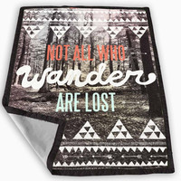 Tolkien Quote Not All Who Wander Are Lost Blanket for Kids Blanket, Fleece Blanket Cute and Awesome Blanket for your bedding, Blanket fleece *