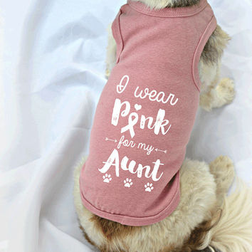 I Wear Pink for my Aunt Breast Cancer Shirt for Dog. Small Dog Tank Top.