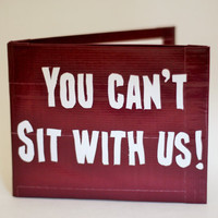 You Can't Sit With Us! Duct Tape Wallet