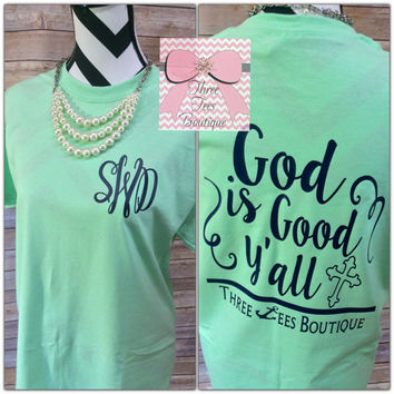 Monogram God is Good Y'all T-Shirt. Monogram Short Sleeve Shirt. Monogrammed Shirt. Monogrammed Gifts. Hope. Believe. Faith. Southern