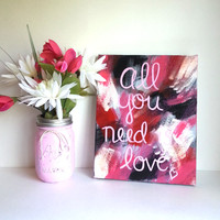 All you need is love song lyric acrylic canvas painting for fashionable girls room, dorm room, or home decor