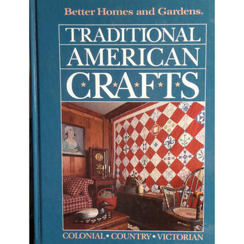 Traditional American Crafts Colonial, Country, Victorian Crafts and Needlework - Better Homes & Gardens