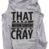 That Sh&% Cray MENS Tank Top mature All Sizes Available