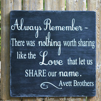 Rustic Home Decor, Wedding Sign, Avett Brothers, Rustic Wood Sign, Couples Wedding Gift, Anniversay, Always Remember, Love Quote Sign, Master Bedroom, Hand Painted, Love