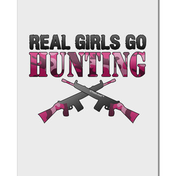 "Real Girls Go Hunting Aluminum 8 x 12"" Sign"