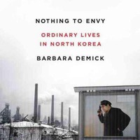Nothing to Envy: Ordinary Lives in North Korea