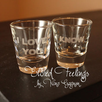 "Star Wars Shot Glasses - ""I love you"" ""I know"" - Perfect for Valentine's day, wedding, or anniversary for the geek/nerd couples!"