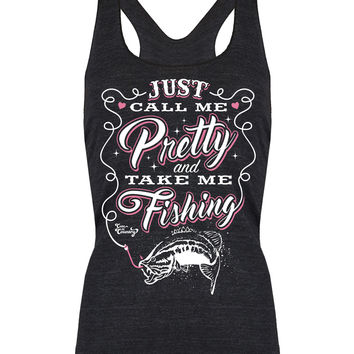 Racerback Tank Top: Just Call Me Pretty And Take Me Fishing