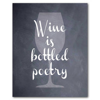 Kitchen Wall Art  - Wine is bottled poetry - wine glass silhouette - typography print - Wine Art - Wine lover art - homecoming gift