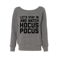 Let's Stay in and Watch Hocus Pocus Wideneck Sweatshirt