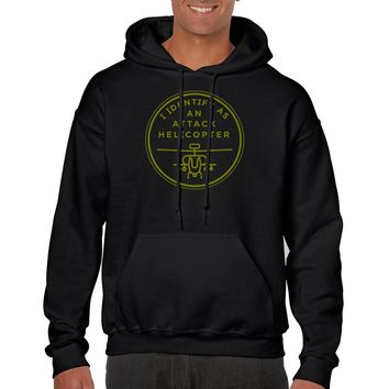I Identify As An Attack Helicopter Hooded Sweatshirt
