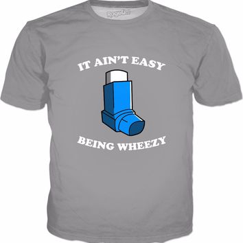 It Ain't Easy Being Wheezy T-Shirt - Funny Asthma Inhaler