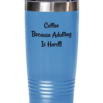 Funny Coffee Tumbler, Tumbler Cup, Wife Gift, Husband Gift, Gift For Her, Gift For Him, Gift For Coworker, Boss Gift, Insulated Travel Mug