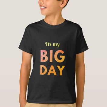 Cool its a big day birthday tee