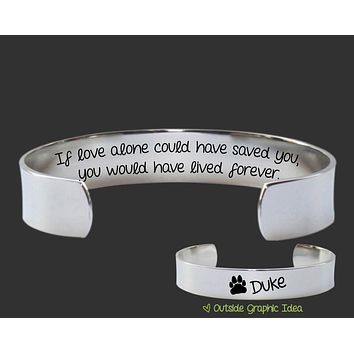 If Love Alone could have Saved You Bracelet | Pet Memory