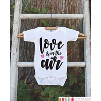 Girls Valentines Day Outfit - Valentine's Day Onepiece or T-shirt - Love Is In The Air Valentine Shirt for Baby Girls - Kids Valentine Shirt