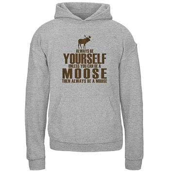 Always Be Yourself Moose Youth Hoodie